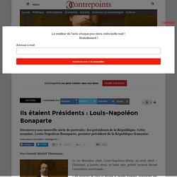 Ils étaient Présidents : Louis-Napoléon Bonaparte