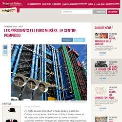 Les présidents et leurs musées : le centre Pompidou — Tartines de Culture
