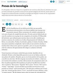 Presos de la tecnología - 30.01.2015 - LA NACION
