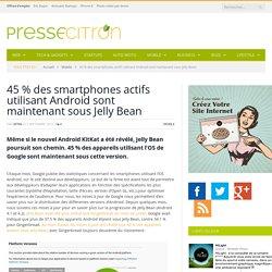 Jelly Bean est presque sur la moitié des smartphones Android