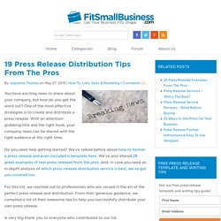 19 Press Release Distribution Tips From The Pros
