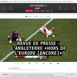 Revue de presse - L'Angleterre «hors de l'Europe (encore)» - Euro 2016