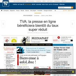 TVA: la presse en ligne bénéficiera bientôt du taux super réduit