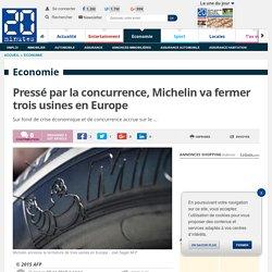 Pressé par la concurrence, Michelin va fermer trois usines en Europe