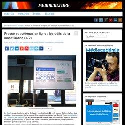 - Presse et contenus en ligne : les défis de la monétisation (1/2)