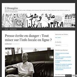 Presse écrite en danger : Tout miser sur l'info locale en ligne ? « Il était une fois dans l'Ouest