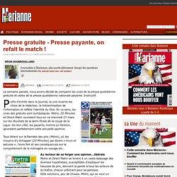 Presse gratuite - Presse payante, on refait le match !
