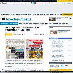 """Pour la presse israélienne, cette opération est """"un échec"""" - LeM"""