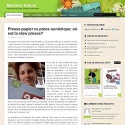 Presse papier vs press numérique: où est la slow presse?