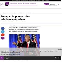 Trump et la presse : des relations exécrables