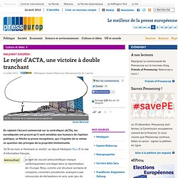 Le rejet d'ACTA, une victoire à double tranchant
