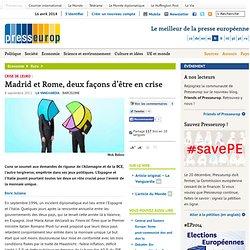 Madrid et Rome, deux façons d'être en crise