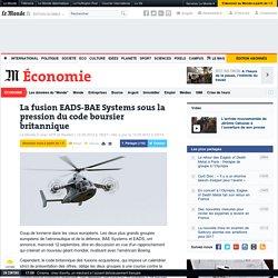 EADS et BAE visent une fusion qui bouleverserait le monde de la défense
