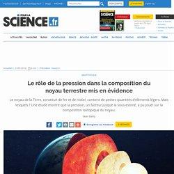 Le rôle de la pression dans la composition du noyau terrestre mis en évidence