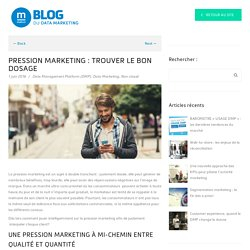 Pression marketing : trouver le bon dosage - Makazi Blog