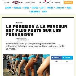 La pression à la minceur est plus forte sur les Françaises