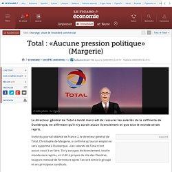 Total : «Aucune pression politique» (Margerie)