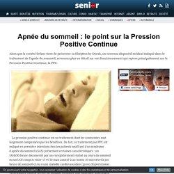 Apnée du sommeil : le point sur la Pression Positive Continue - 03/02/17