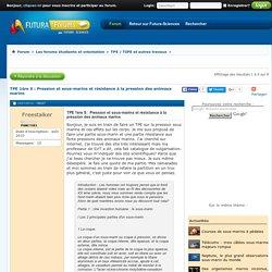 TPE 1ère S : Pression et sous-marins et résistance à la pression des animaux marins