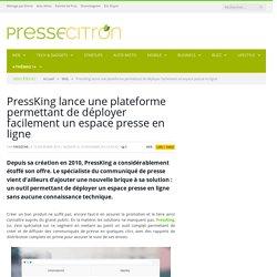 PressKing : la création d'espace presse en quelques clics