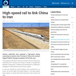 PressTV-High-speed rail to link China to Iran