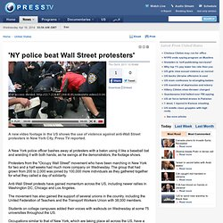 06 / 10 / 2011 - NY police beat Wall Street protesters'