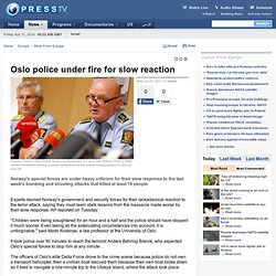 Oslo police under fire for slow reaction