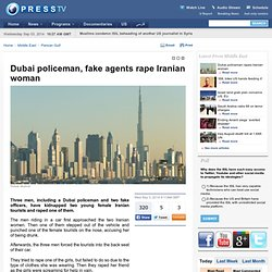 Dubai policeman, fake agents rape Iranian woman