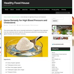 Home Remedy for High Blood Pressure and Cholesterol