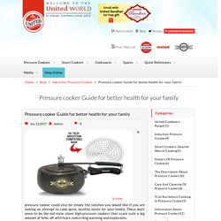 Pressure cooker Guide for better health for your family, Induction Pressure Cooker : United Pressure Cooker
