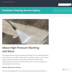 About High Pressure Washing and More – Franklean Cleaning Service Sydney