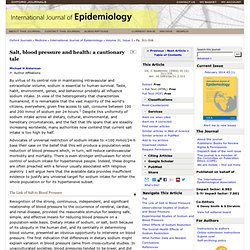Salt, blood pressure and health: a cautionary tale -- Alderman 31 (2): 311 -- International Journal of Epidemiology