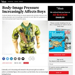 Body-Image Pressure Increasingly Affects Boys - Jamie Santa Cruz