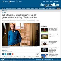 Tebbit hints at sex abuse cover-up as pressure over missing files intensifies