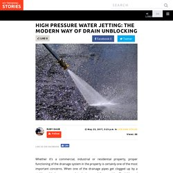 High Pressure Water Jetting: The Modern Way of Drain Unblocking