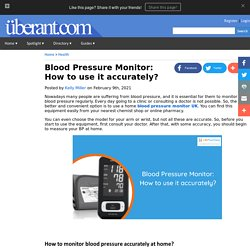 Blood Pressure Monitor: How to use it accurately?