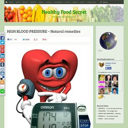 HIGH BLOOD PRESSURE - Natural remedies - Healthy Food Secret