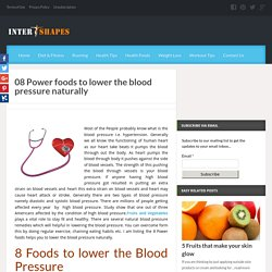 08 Power Foods To Lower The Blood Pressure Naturally