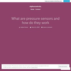 What are pressure sensors and how do they work – alphacontrols.