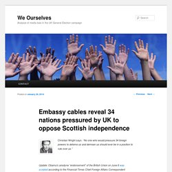 Embassy cables reveal 34 nations pressured by UK to oppose Scottish independence
