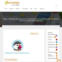 Ecommerce: PrestaShop Development Services and its Main Features
