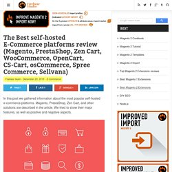 The Best self-hosted E-Commerce platforms review (Magento, PrestaShop, Zen Cart, WooCommerce, OpenCart, CS-Cart, osCommerce, Spree Commerce, Sellvana)
