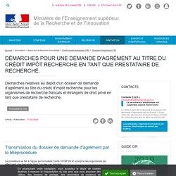 Démarches relatives au dépôt d'un dossier de demande d'agrément au titre du crédit d'impôt recherche pour les organismes de recherche français et étrangers de droit privé en tant que prestataire de recherche. - Ministère de l'Enseignement supérieur, de la