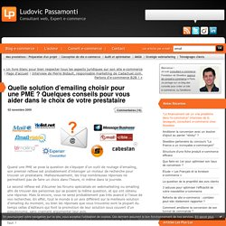 Quelle solution d'emailing choisir pour une PME ? Quelques conseils pour vous aider dans le choix de votre prestataire : Ludovic Passamonti - Consultant web et e-commerce