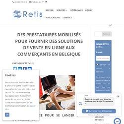 Des prestataires mobilisés pour fournir des solutions de vente en ligne aux commerçants en Belgique - Retis