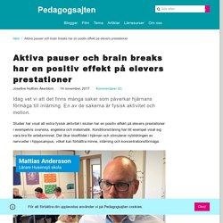 Aktiva pauser och brain breaks har en positiv effekt på elevers prestationer