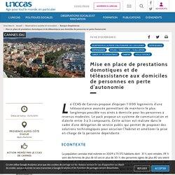 EXemple du CCAS Cannes : mise en place de prestations domotiques et de téléassistance (...) - UNCCAS