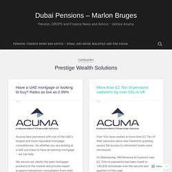 Prestige Wealth Solutions – Dubai Pensions – Marlon Bruges