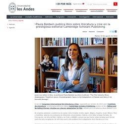 Paula Baldwin publica libro sobre literatura y cine en la prestigiosa editorial Cambridge Scholars Publishing-Universidad de los Andes