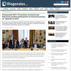 """Presupuesto 2017: Finocchiaro reconoció que Educación perderá participación en Provincia porque se """"agrandó la torta"""" - Provincia"""